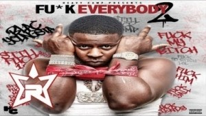 Fuck Everybody 2 BY Blac Youngsta